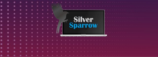 Mac Computers Affected by Silver Sparrow Malware